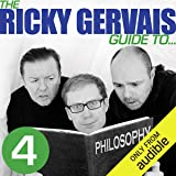 The Ricky Gervais Guide to. PHILOSOPHY