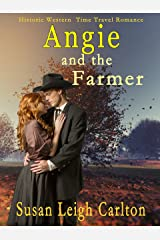 Angie and the Farmer: A Historic Western Time Travel Romance (An Oregon Trail Time Travel Romance Book 4) Kindle Edition