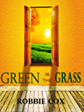 Green is the Grass (Life's Moments Book 1)