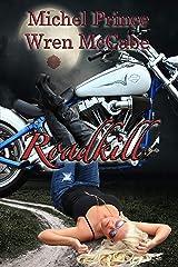 Roadkill: Book 1 of the Steel MC Montana Charter Kindle Edition