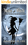 Make A Witch: A Wicked Witches of the Midwest Fantasy