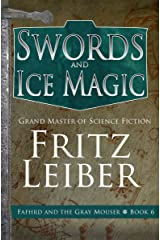 Swords and Ice Magic (Fafhrd and the Gray Mouser Book 6)