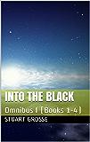 Into the Black: Omnibus I (Books 1-4) (Into the Black Omnibus Book 1)
