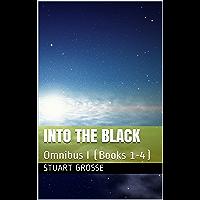 Into the Black: Omnibus I (Books 1-4) (Into the Black Omnibus Book 1) (English Edition)