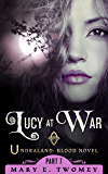 Lucy at War: An Undraland Blood Novel (English Edition)