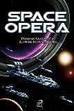 Space Opera. Odisseias fantásticas além da fronteira final
