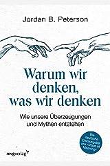Warum wir denken, was wir denken: Wie unsere Überzeugungen und Mythen entstehen (German Edition) Kindle Edition
