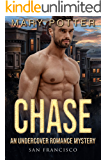 Chase: An Undercover Alpha Male Curvy Woman Romance Mystery (Undercover Romance Mystery - San Francisco Book 1)