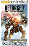 Reforged (Bolt Eaters Trilogy Book 2)