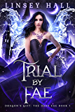 Trial by Fae (Dragon's Gift: The Dark Fae Book 1) (English Edition)