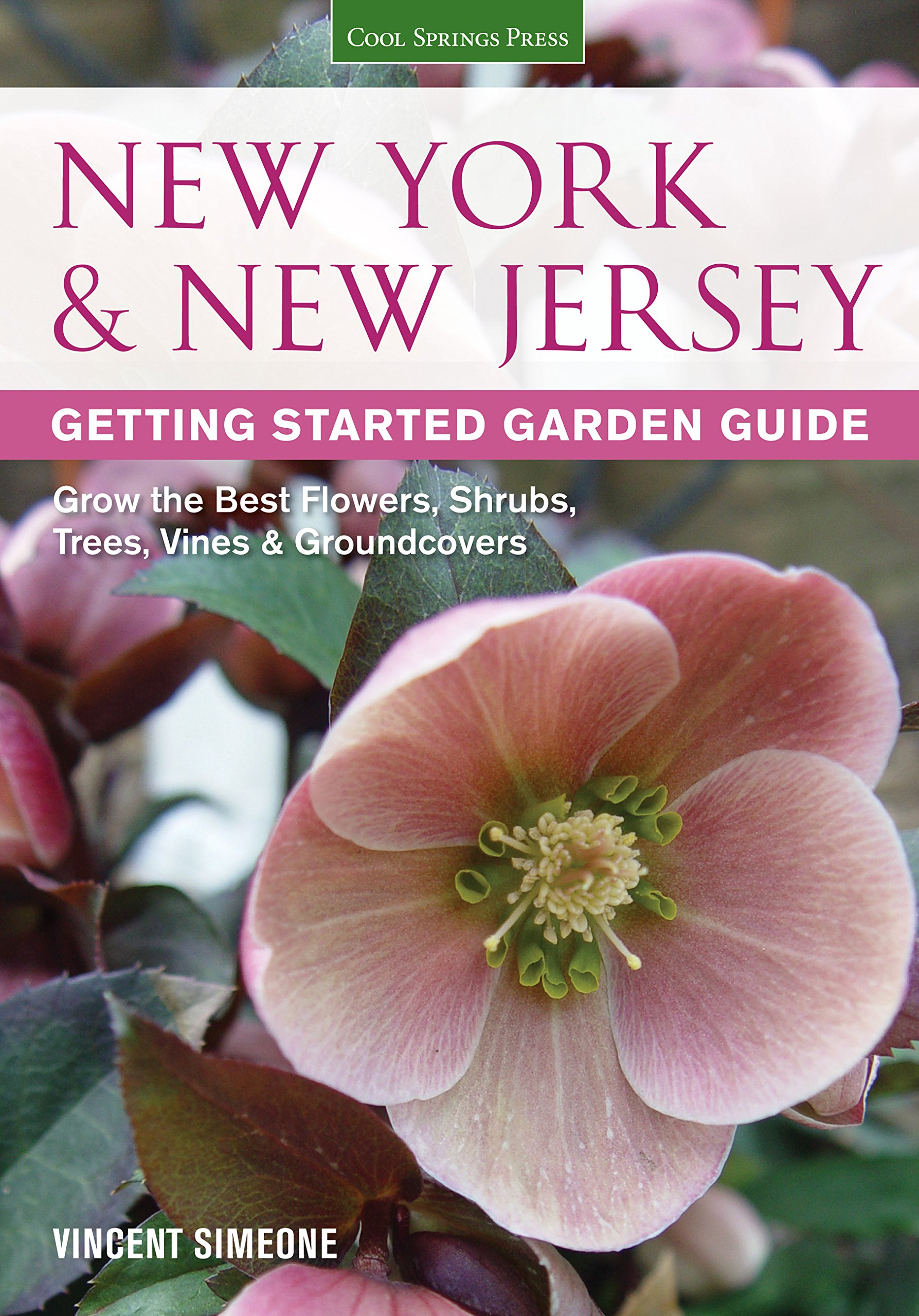 Read Online New York & New Jersey Getting Started Garden Guide: Grow the Best Flowers, Shrubs, Trees, Vines & Groundcovers (Garden Guides) pdf epub