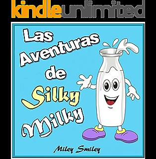 Libro infantil: Las aventuras de Silky Milky (cuentos para dormir a los niños de