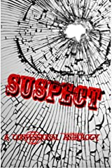 SUSPECT: A Confessional Anthology Kindle Edition