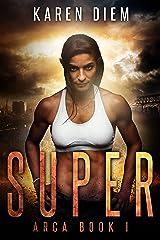 Super: Arca Book 1 Kindle Edition
