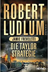 Die Taylor-Strategie: Roman (COVERT ONE 11) (German Edition) Kindle Edition