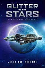 Glitter in the Stars: Space Janitor Three Kindle Edition