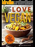 Vegan: The Essential Indian Cookbook for Vegans: vegan, indian cookbook, dairy free, plant based diet (Love Vegan 4) (English Edition)