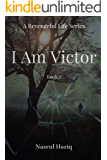 I am Victor (A Revengeful Life Book 2) (English Edition)