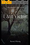I am Victor (A Revengeful Life Book 2)