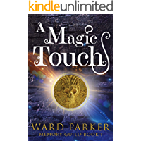A Magic Touch: A midlife paranormal mystery (Memory Guild Book 1)