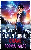 The Unlikeable Demon Hunter: Crave (Nava Katz Book 4)