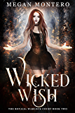 Wicked  Wish (The Royals: Warlock Court Book 2) (English Edition)