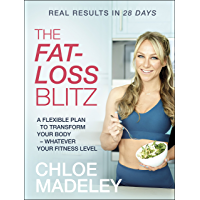 The Fat-loss Blitz: Flexible Diet and Exercise Plans to Transform Your Body – Whatever Your Fitness Level (English Edition)