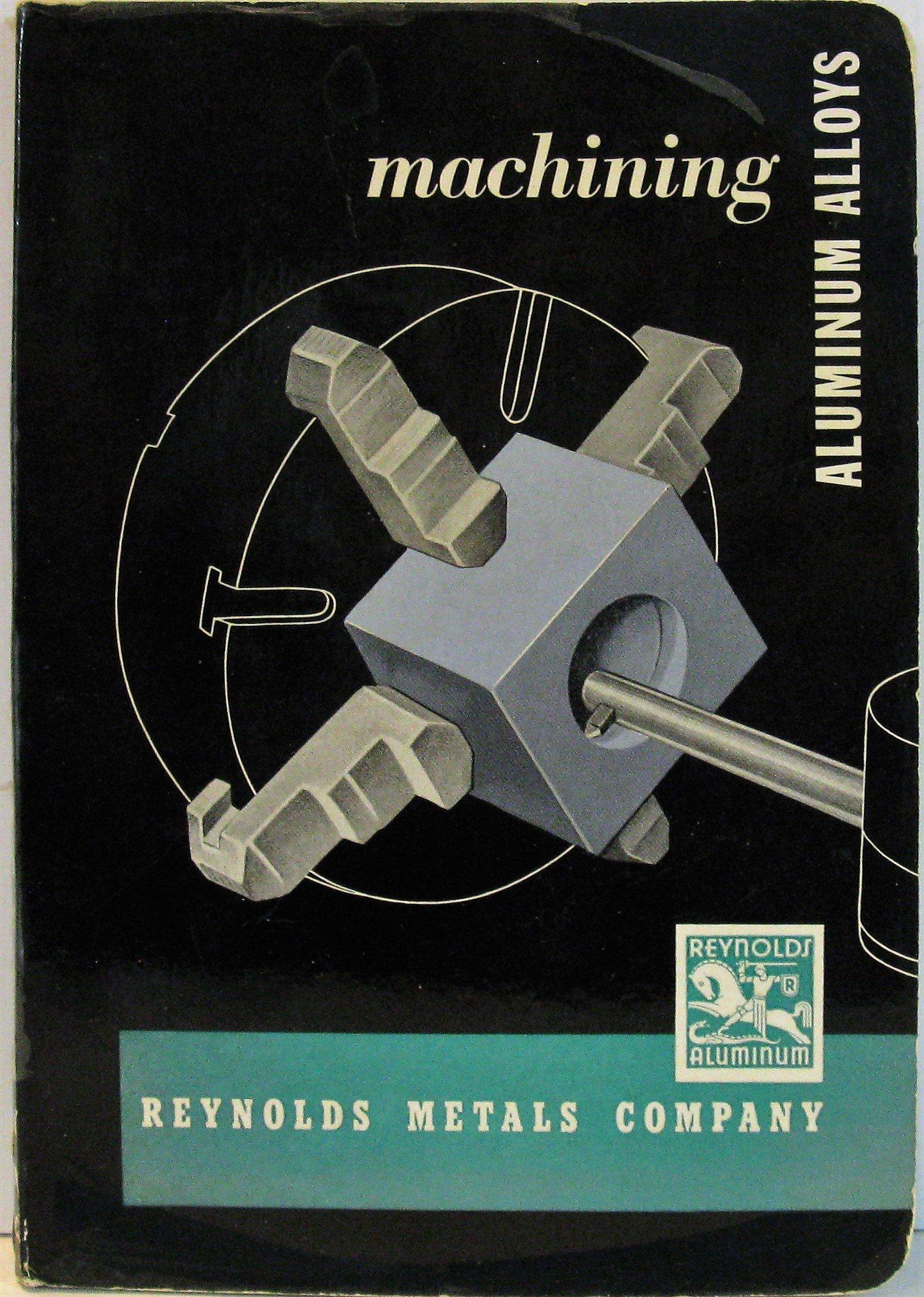 Machining Aluminum Alloys: Amazon com: Books