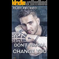 Don't Wanna Change You (Don't Wanna-Reihe 3) (German Edition)