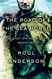 The Road of the Sea Horse (The Last Viking Trilogy Book 2)