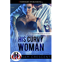 His Curvy Woman (Curvy Women Wanted Book 5) (English Edition)