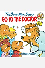 The Berenstain Bears Go to the Doctor (First Time Books) Paperback