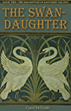 The Swan-Daughter (The Daughters of Hastings Book 2)