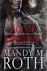 Act of Surveillance: Paranormal Security and Intelligence® an Immortal Ops® World Novel (PSI-Ops / Immortal Ops Book 7) Kindle Edition