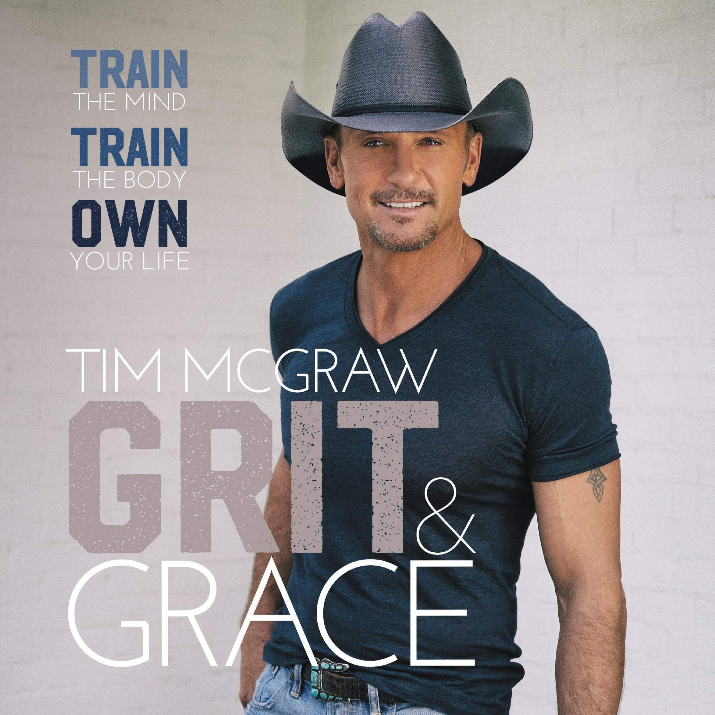 Image result for Grit & Grace: Train the Mind, Train the Body, Own Your Life Tim McGraw