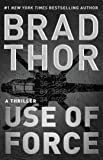 Use of Force: A Thriller