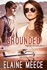 Grounded (Flight for Life Book 2) Kindle Edition