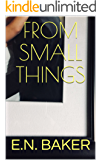 From Small Things