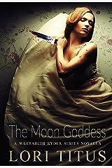 The Moon Goddess: A Marradith Ryder Series Novella Kindle Edition