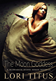 The Moon Goddess: A Marradith Ryder Series Novella (The Marradith Ryder Series)