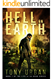 Hell on Earth (Life of the Dead Book 1) (English Edition)