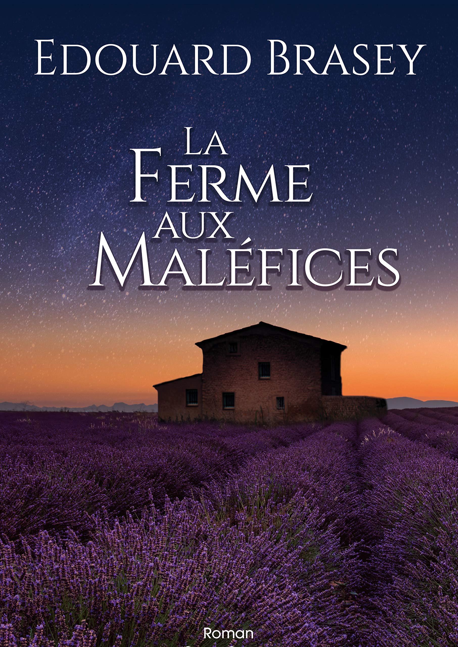 La Ferme aux maléfices:   roman por Edouard Brasey