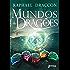 Mundos de Dragões (Legado Ranger Livro 3)