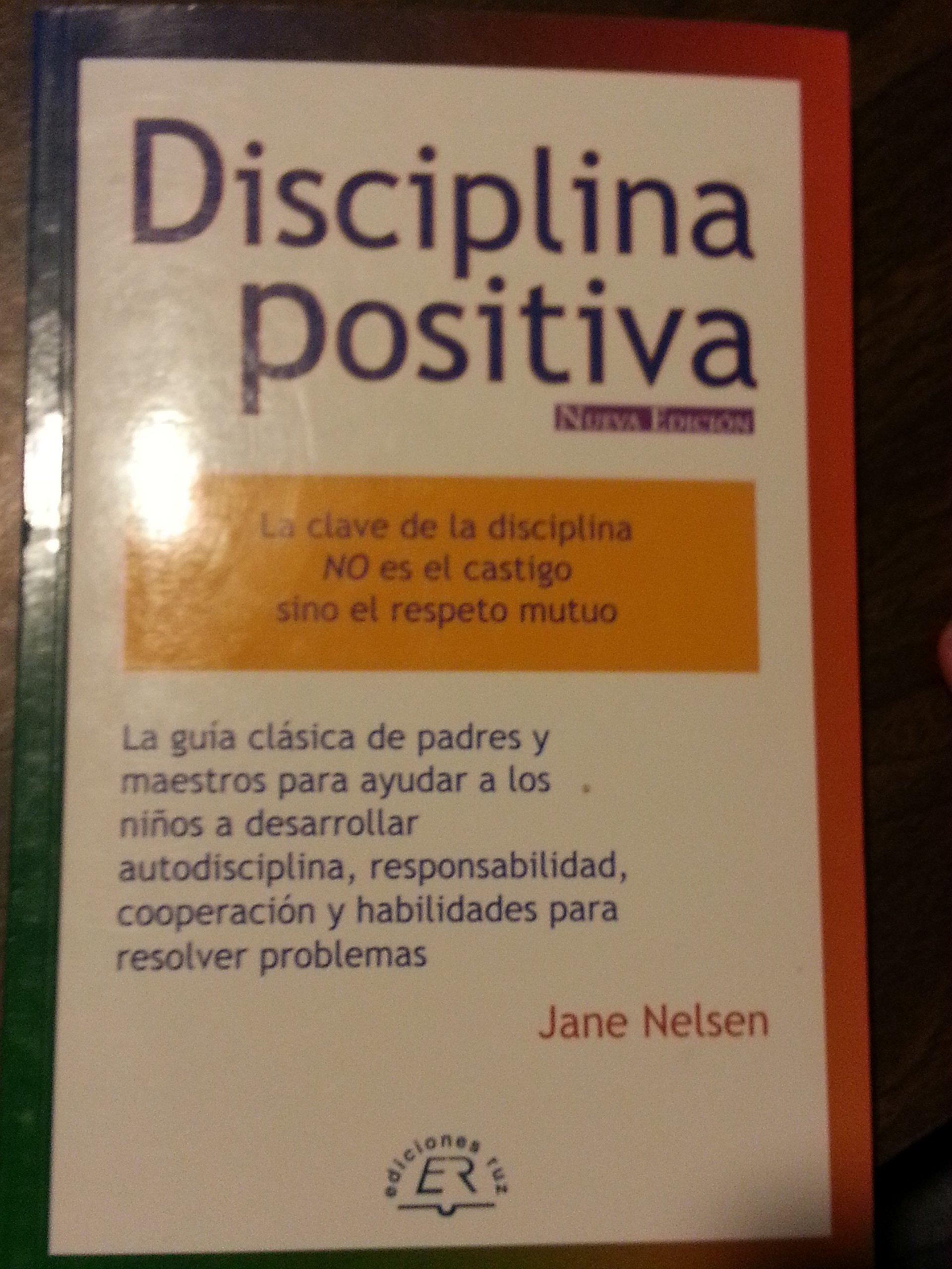 Disciplina Positiva Para Padres: Amazon.es: Jane Nelsen: Libros