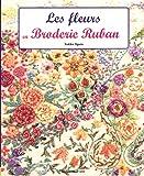 Les fleurs en Broderie Ruban