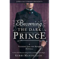 Becoming the Dark Prince: A Stalking Jack the Ripper Novella