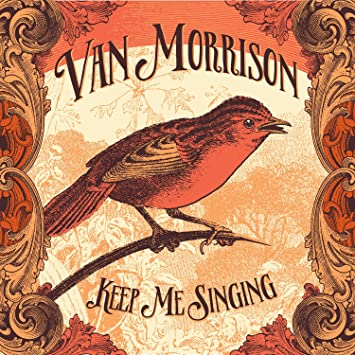 Image result for van morrison keep me singing