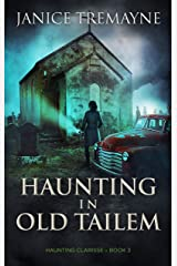 Haunting in Old Tailem: A Supernatural Suspense (Haunting Clarisse - Book 3) Kindle Edition