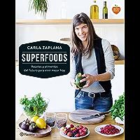 Superfoods: Recetas y alimentos del futuro para vivir mejor hoy