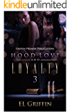 Hood Love and Loyalty 3 (Hood Series)